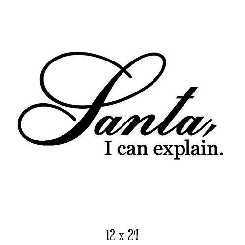 "Santa, I can explain (12""x 24"")"