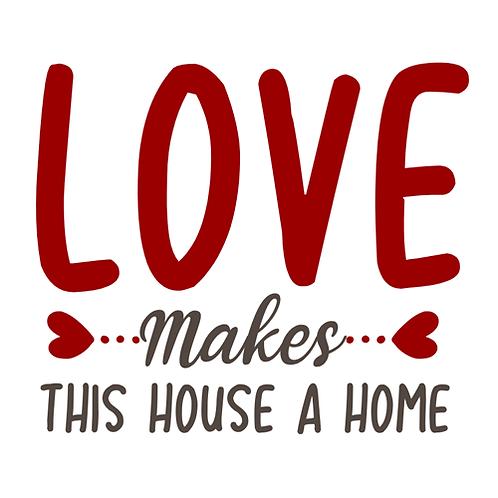 "Love makes this house a home (12""x12"")"