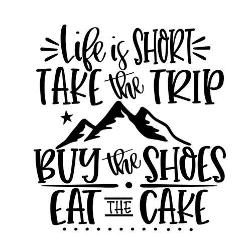 """Life is short, take the trip, buy the shoes (12""""x12"""")"""
