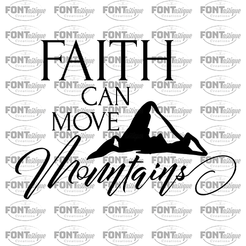 "Faith can move mountains (12""x12"")"