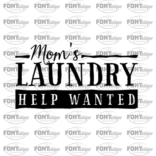 "Mom's Laundry Help Wanted (12""x24"")"