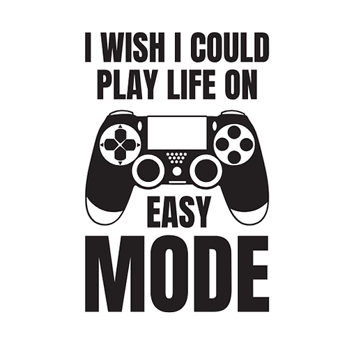 "I wish I could play life on easy mode (12""x12"")"