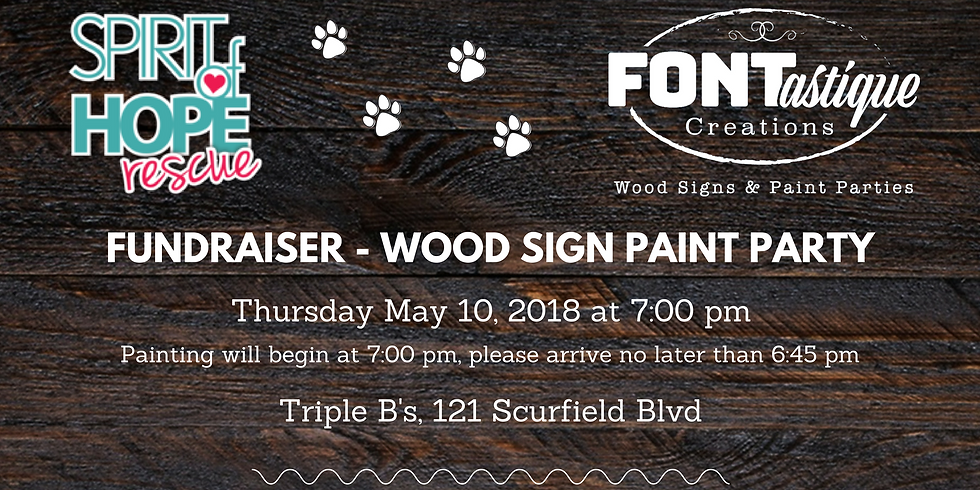 Fundraiser Wood Sign Paint Party - NEED TO PRE-REGISTER TO HOLD YOUR SPOT!