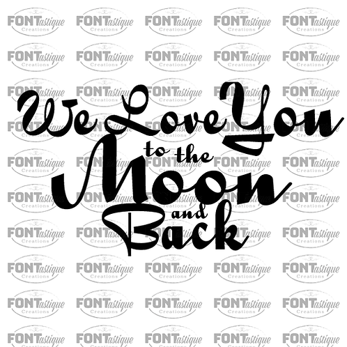 "We love you to the Moon and Back (12""x12"")"