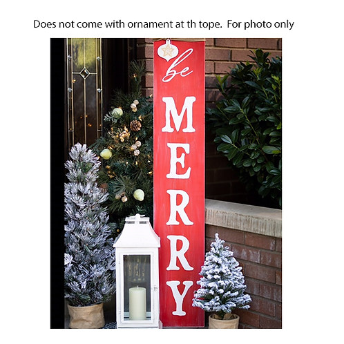 """BE MERRY - Porch Sign (4' x 9"""") -TAKE HOME KIT ($75)"""