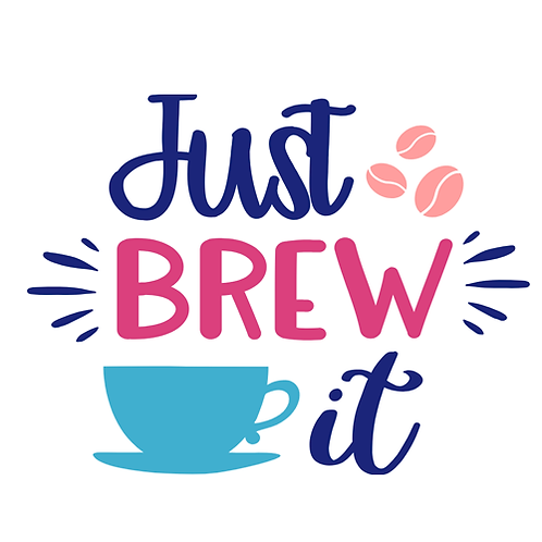 """Just Brew it (12""""x12"""")"""