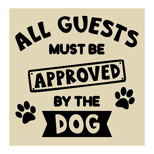 """All Guests Must be Approved (12""""x12"""")"""