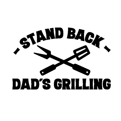 """Stand back Dad's Grilling (12""""x 18"""")"""