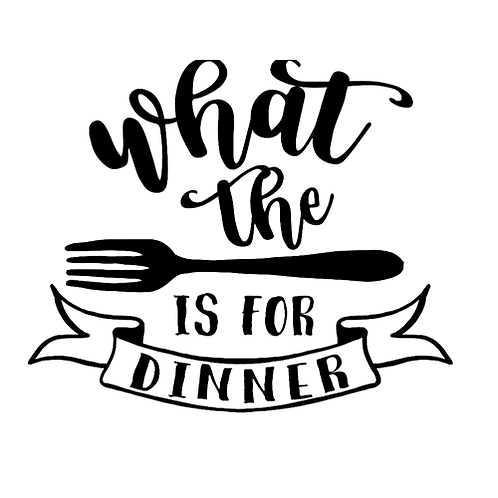 """What the FORK is for Dinner (12""""x 12"""")"""