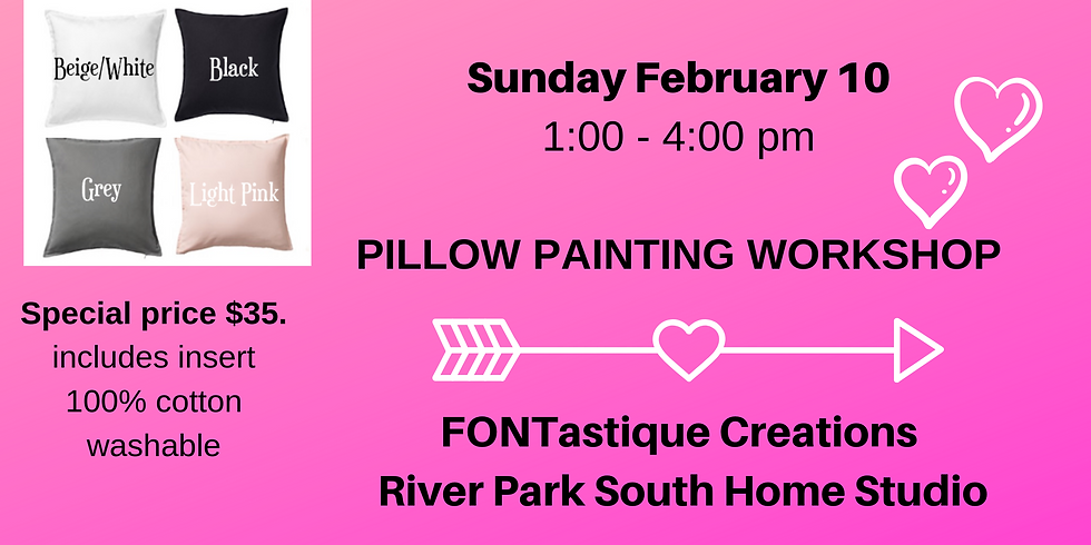 PILLOW PAINTING WORKSHOP -PLEASE NOTE: ONLY 1 SPOT LEFT