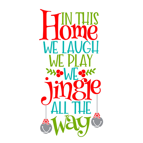 "In this Home we Laugh, we play, we jingle (12""x 20"")"