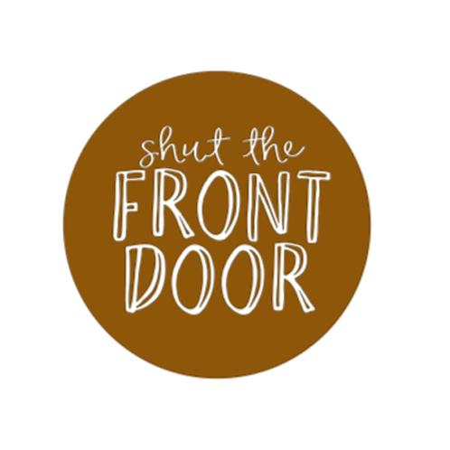 """Front Door Hanger (15"""") - Shut the front door"""