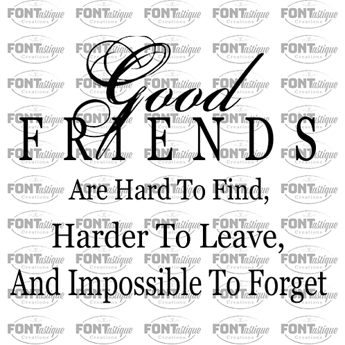 """Good Friends are Hard to Find (12""""x12"""")"""