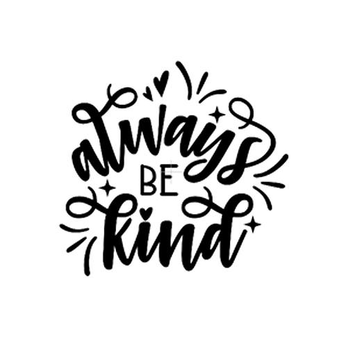 """Always be kind (12""""x12"""")"""