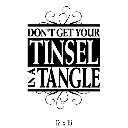 "Don't get your tinsel in a tangle (12""x 15"")"