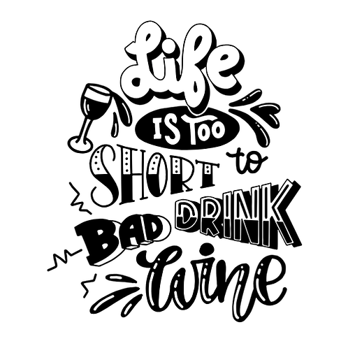"""Life is too short to drink bad wine (12""""x12"""")"""