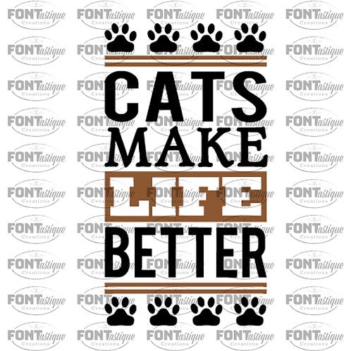 """Cats make life better (12""""x24"""")"""