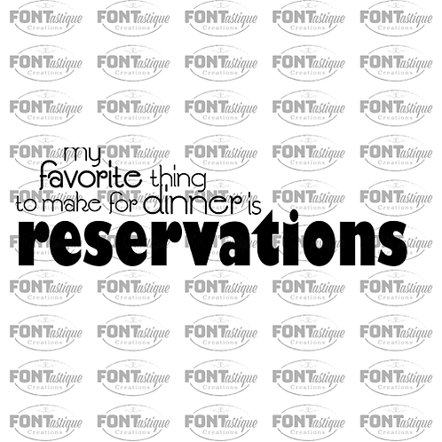 """My favourite thing...reservations (12""""x18"""")"""