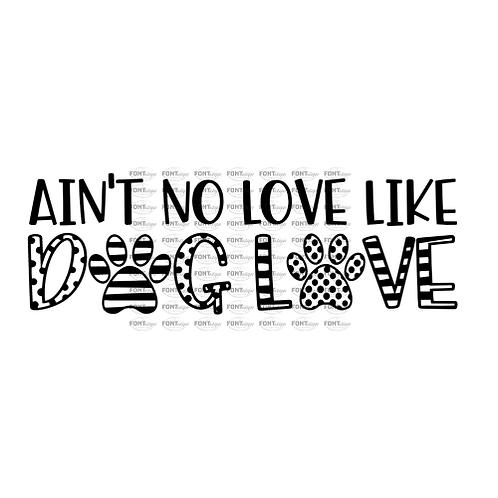 """Ain't no love like Dog Love  (12""""x 12"""")"""