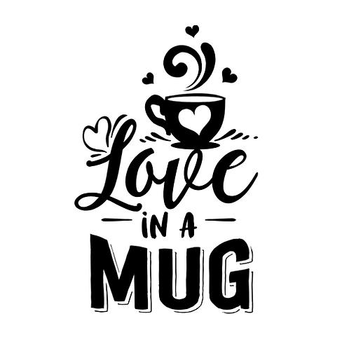 """Love in a mug (12""""x12"""")"""