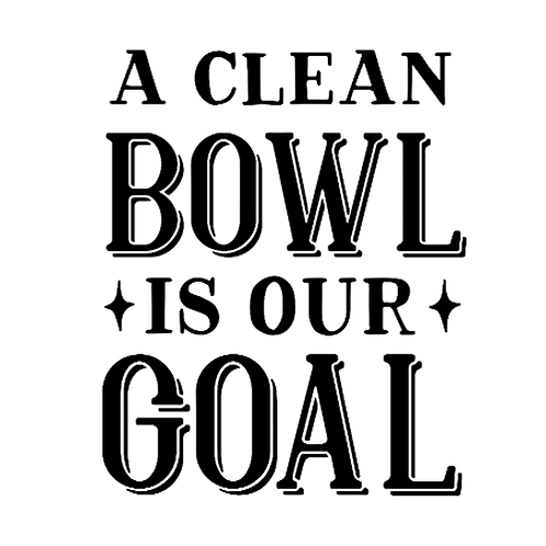 """A clean bowl is our Goal (12""""x12"""")"""