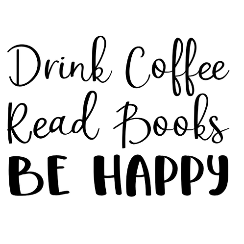 "Drink coffee, read books, be happy (12""x12"")"