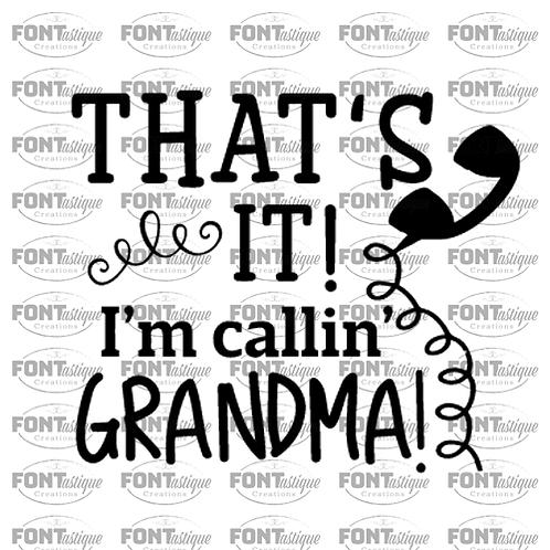 """That's it, I'm calling Grandma (12""""x12"""")"""