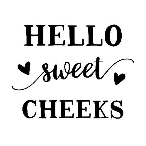 "Hello Sweet Cheeks with hearts (12""x12"")"