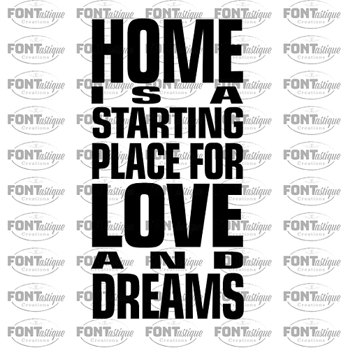 """Home is a starting place for love (12""""x24"""")"""