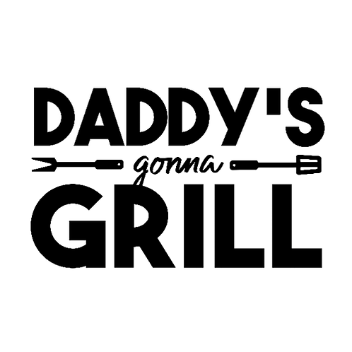 """Daddy's gonna Grill (12""""x 18"""")"""