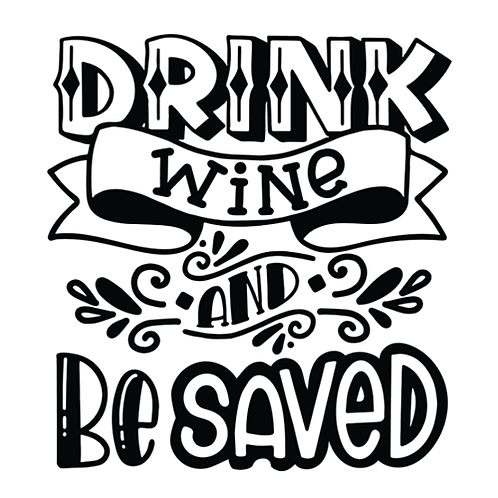"Drink wine and be saved (12""x12"")"