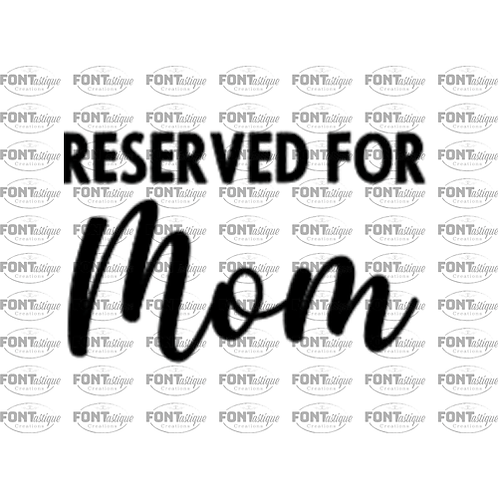 "Reserved for Mom (12""x12"")"