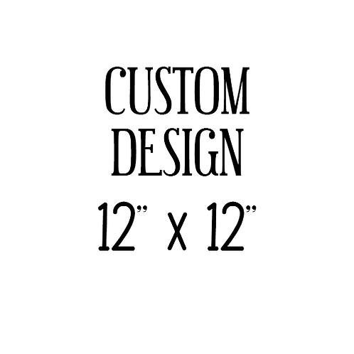 Custom Design 12x12
