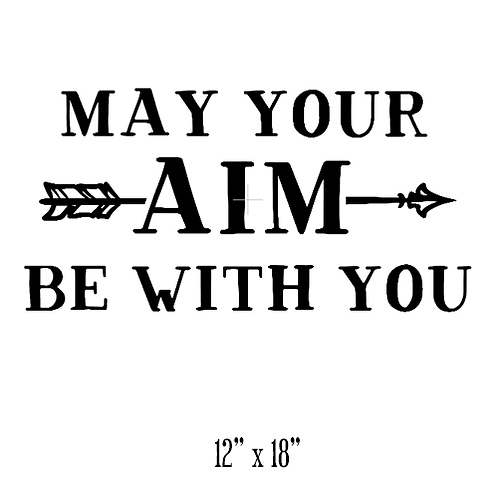 "May your aim be with you (12""x18"")"