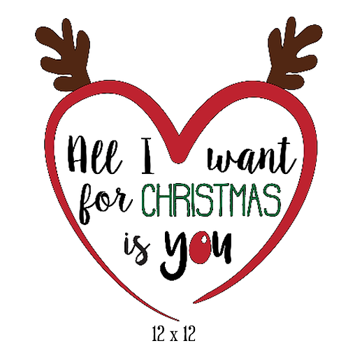 """All I want for Christmas is You  (12""""x 12"""")"""