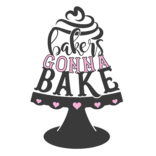 "Bakers gonna bake on stand (12""x 12"")"