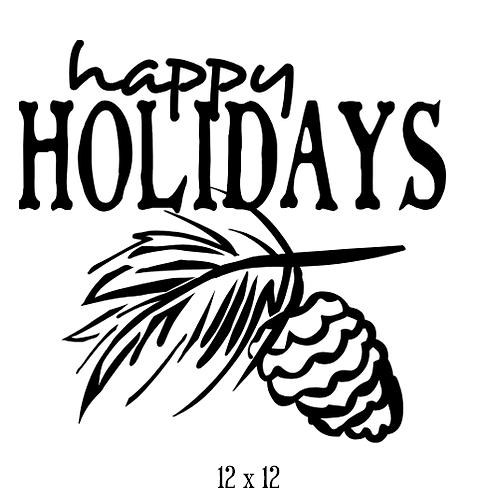 "Happy Holidays - pinecone (12""x 12"")"