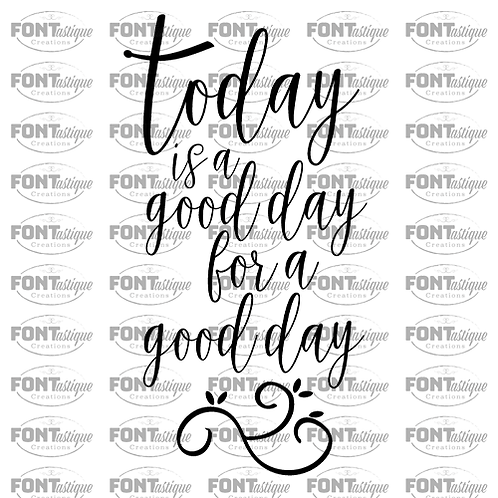 """Today is a Good Day (12""""x24"""")"""