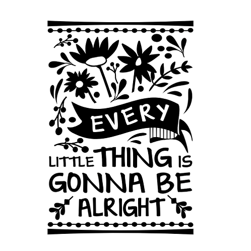 "Every little thing is gonna be alright (12""x 15"")"