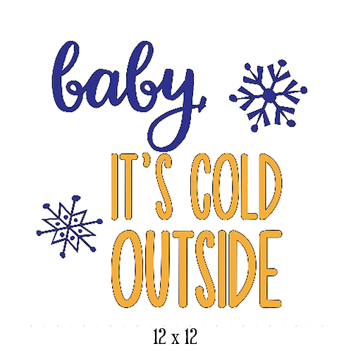 """Baby it's cold outside (12""""x 12"""")"""