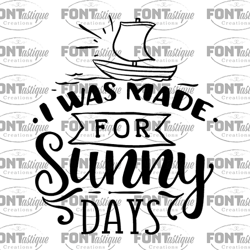 "I was made for Sunny Days (12""x12)"