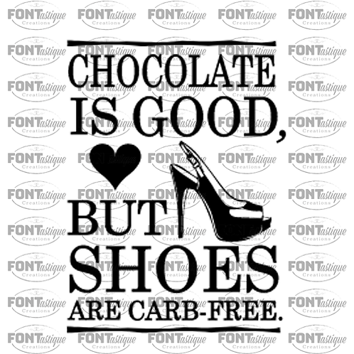 "Chocolate is Good but Shoes Carb Free (12""x12"")"