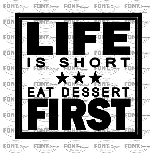 "Life is Short Eat Dessert First (12""x12"")"