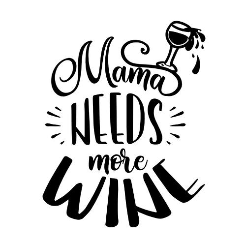 "Mama needs more Wine (12""x12"")"