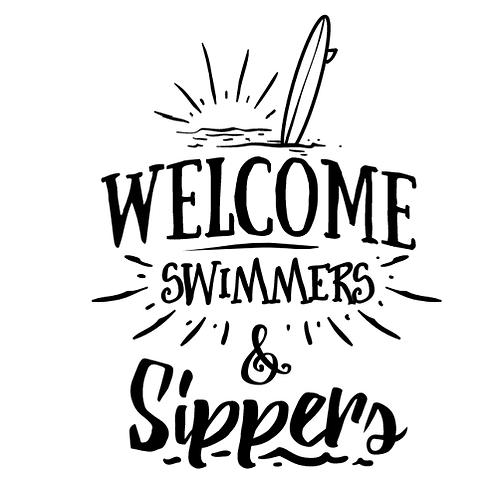 "Welcome Swimmers & Sippers (12""x12"")"