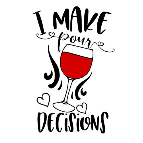 """I make pour decisions (12""""x12"""")"""