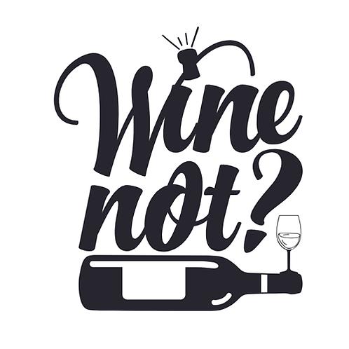 """Wine Not? (12""""x12"""")"""