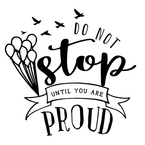 """Do not stop until proud (12""""x 12"""")"""