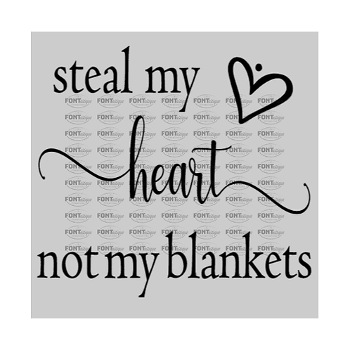 """Steal my heart not my blankets (12""""x12"""")"""