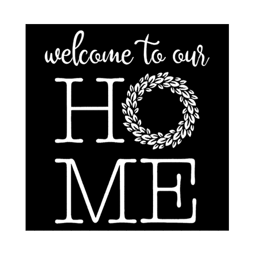 """Welcome to our HOME  (12""""x12"""")"""